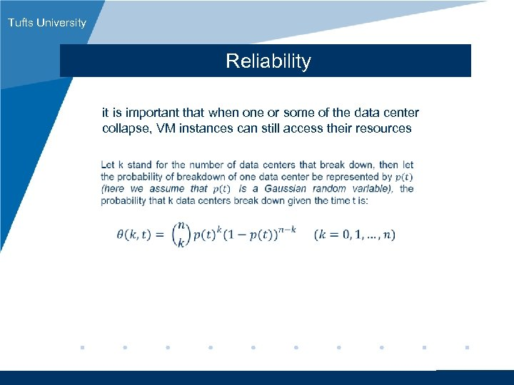 Tufts University Reliability it is important that when one or some of the data