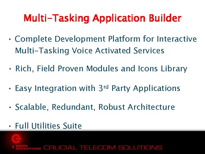 Multi-Tasking Application Builder • Complete Development Platform for Interactive Multi-Tasking Voice Activated Services •
