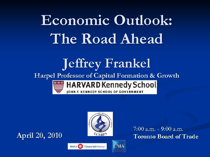 Economic Outlook: The Road Ahead Jeffrey Frankel Harpel Professor of Capital Formation & Growth