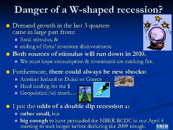 Danger of a W-shaped recession? n Demand growth in the last 3 quarters came