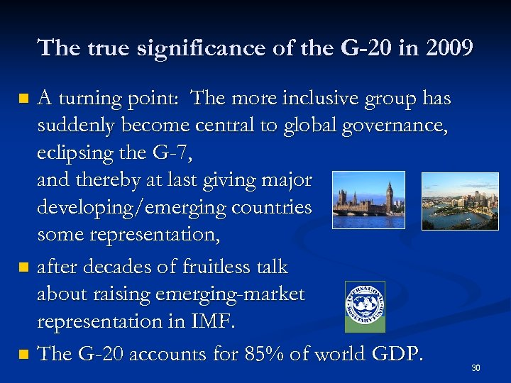 The true significance of the G-20 in 2009 A turning point: The more inclusive