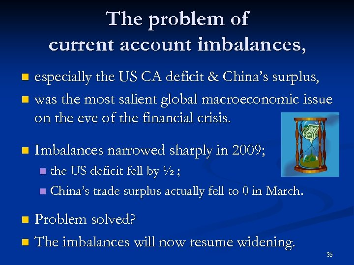 The problem of current account imbalances, especially the US CA deficit & China's surplus,