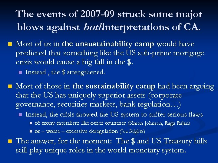The events of 2007 -09 struck some major blows against bothinterpretations of CA. n