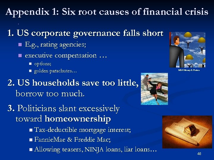 Appendix 1: Six root causes of financial crisis n 1. US corporate governance falls