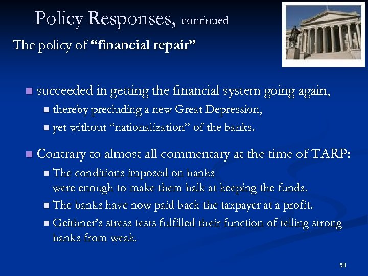 "Policy Responses, continued The policy of ""financial repair"" n succeeded in getting the financial"