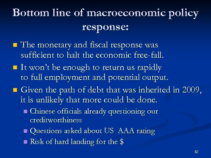 Bottom line of macroeconomic policy response: The monetary and fiscal response was sufficient to