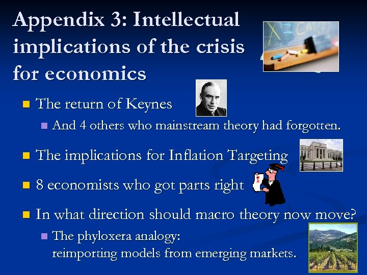 Appendix 3: Intellectual implications of the crisis for economics n The return of Keynes