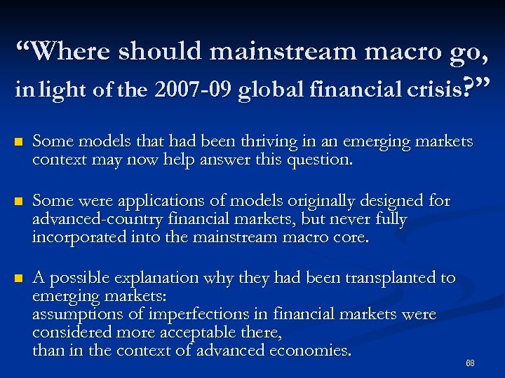 """Where should mainstream macro go, in light of the 2007 -09 global financial crisis?"