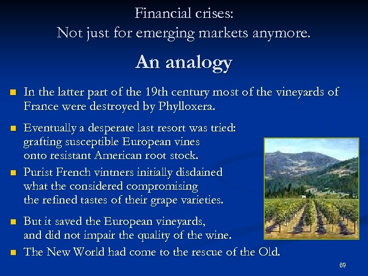 Financial crises: Not just for emerging markets anymore. An analogy n In the latter