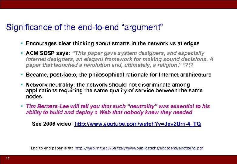 "Significance of the end-to-end ""argument"" § Encourages clear thinking about smarts in the network"
