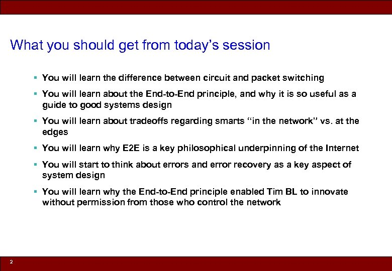 What you should get from today's session § You will learn the difference between