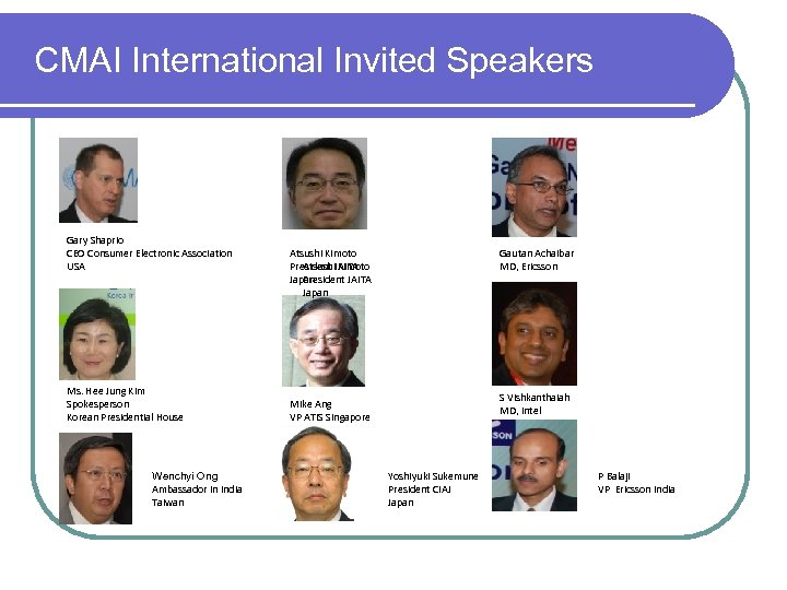 CMAI International Invited Speakers Gary Shaprio CEO Consumer Electronic Association USA Ms. Hee Jung