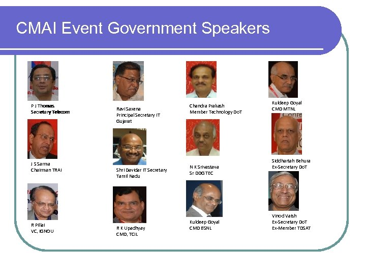 CMAI Event Government Speakers P J Thomas Secretary Telecom J S Sarma Chairman TRAI