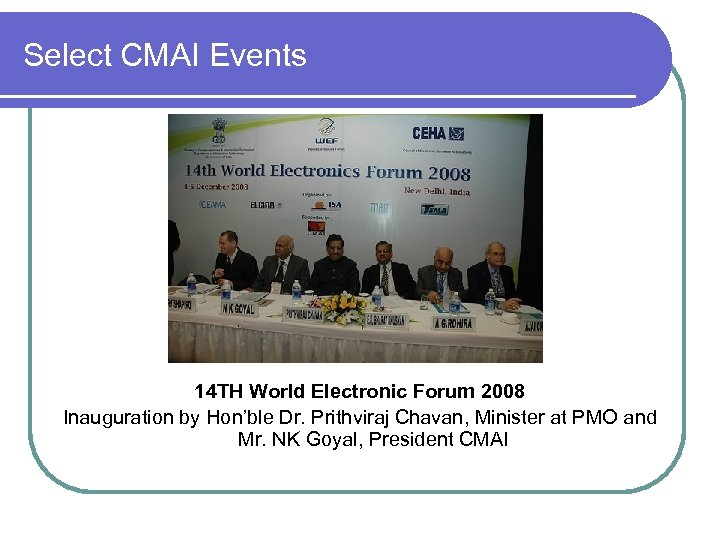 Select CMAI Events 14 TH World Electronic Forum 2008 Inauguration by Hon'ble Dr. Prithviraj