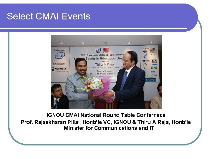 Select CMAI Events IGNOU CMAI National Round Table Confernece Prof. Rajaekharan Pillai, Honb'le VC,