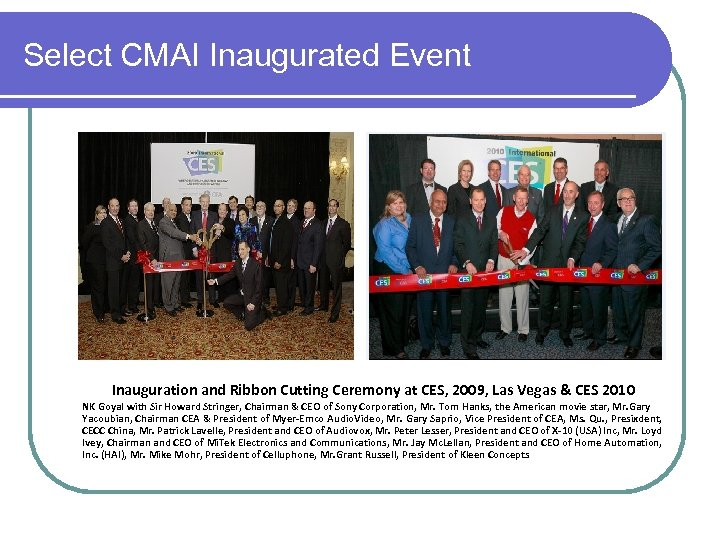 Select CMAI Inaugurated Event Inauguration and Ribbon Cutting Ceremony at CES, 2009, Las Vegas