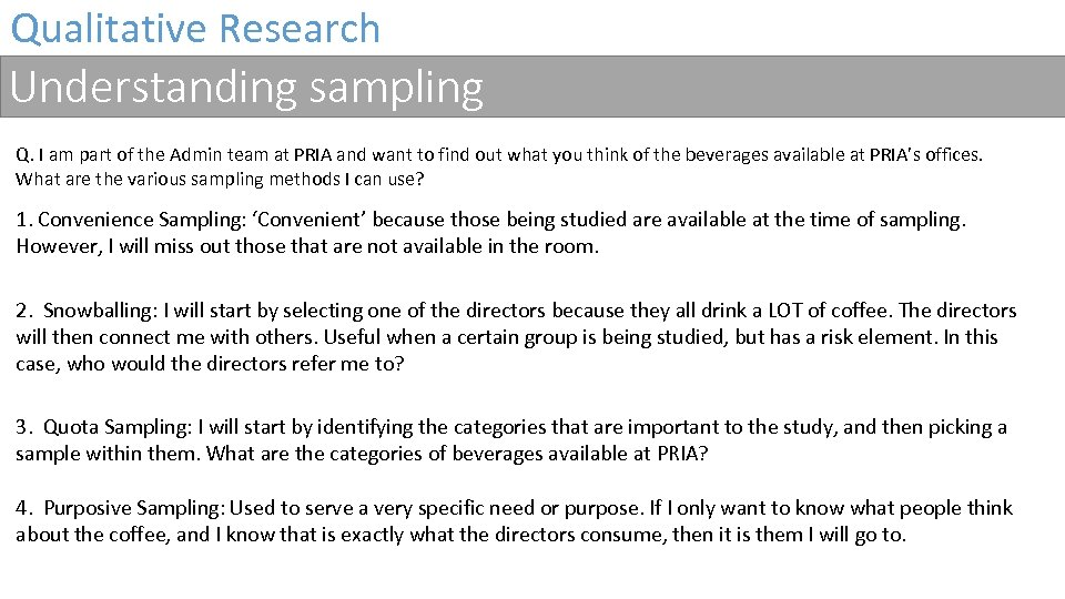 Qualitative Research Understanding sampling Q. I am part of the Admin team at PRIA