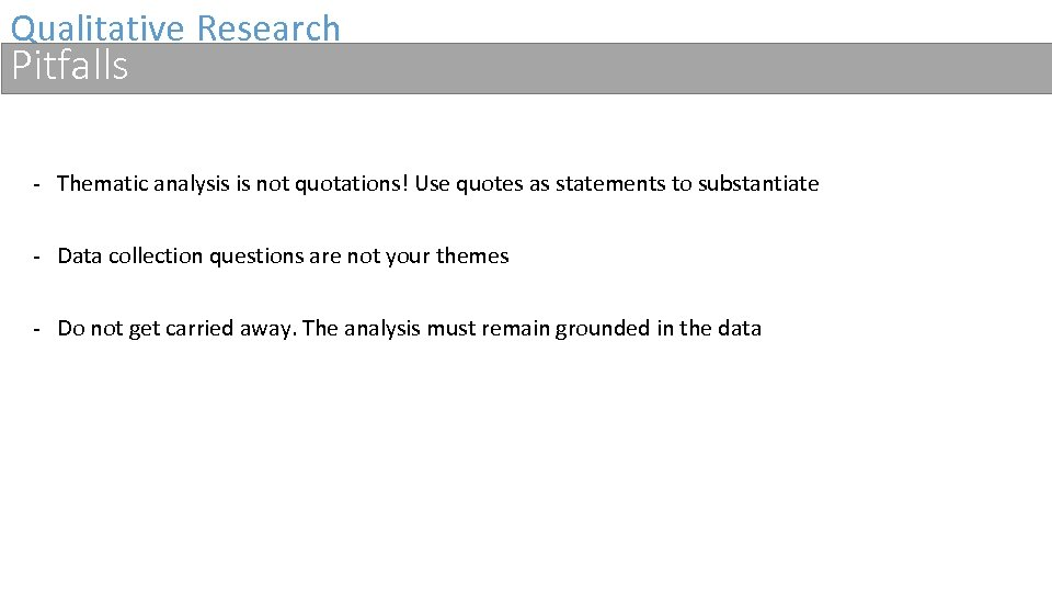 Qualitative Research Pitfalls - Thematic analysis is not quotations! Use quotes as statements to