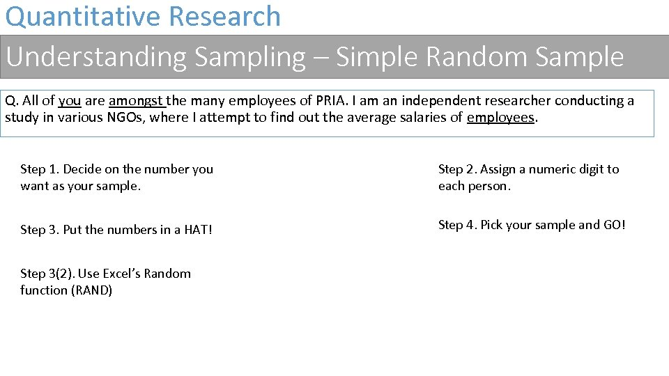 Quantitative Research Understanding Sampling – Simple Random Sample Q. All of you are amongst