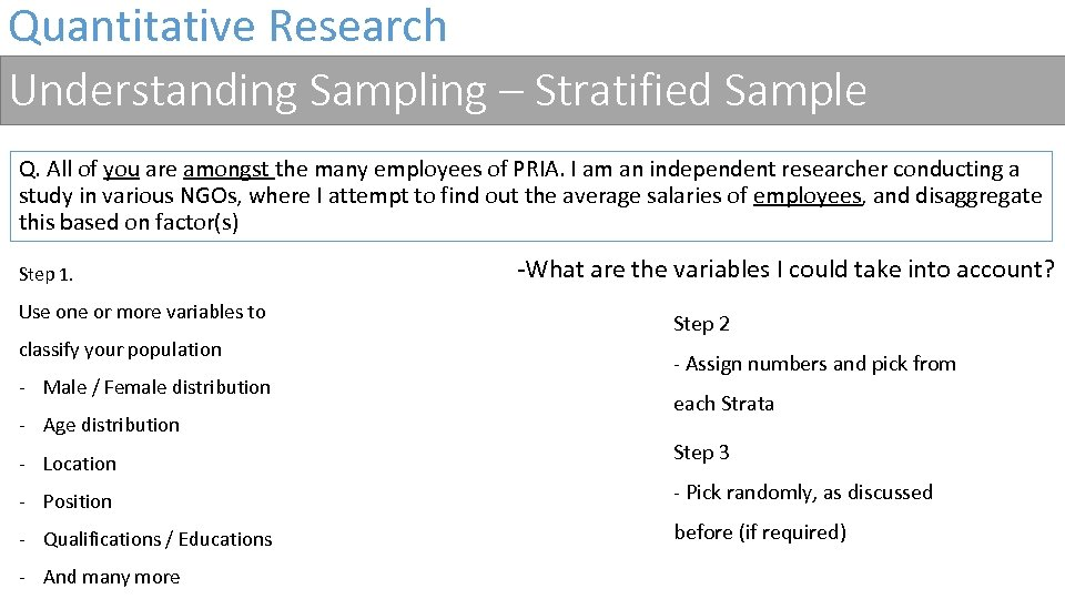 Quantitative Research Understanding Sampling – Stratified Sample Q. All of you are amongst the