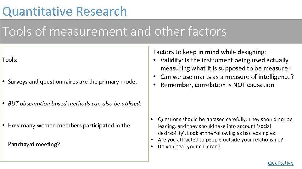 Quantitative Research Tools of measurement and other factors Tools: • Surveys and questionnaires are