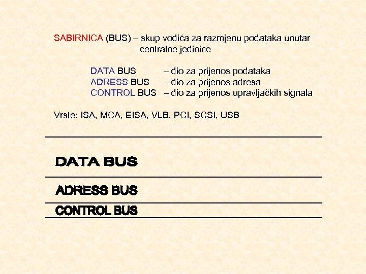 SABIRNICA (BUS) – skup vodića za razmjenu podataka unutar centralne jedinice DATA BUS –