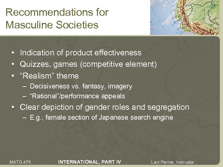 Recommendations for Masculine Societies • Indication of product effectiveness • Quizzes, games (competitive element)
