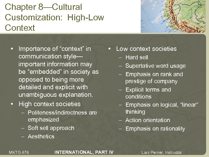 "Chapter 8—Cultural Customization: High-Low Context • Importance of ""context"" in communication style— important information"