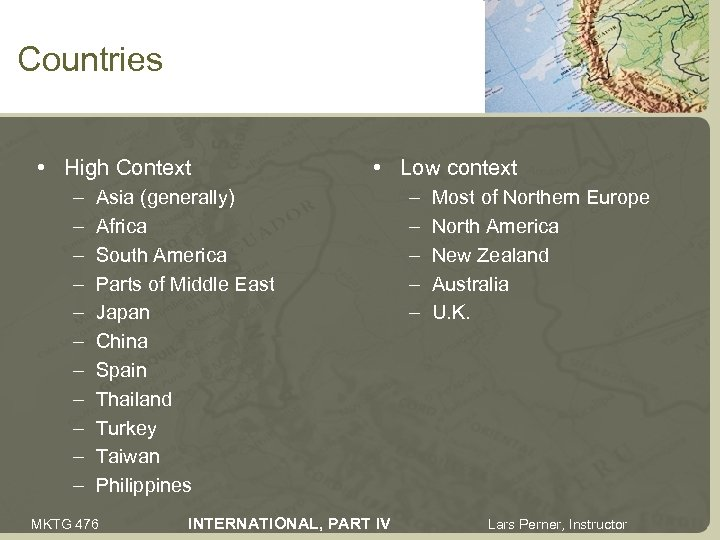 Countries • High Context – – – • Low context Asia (generally) Africa South