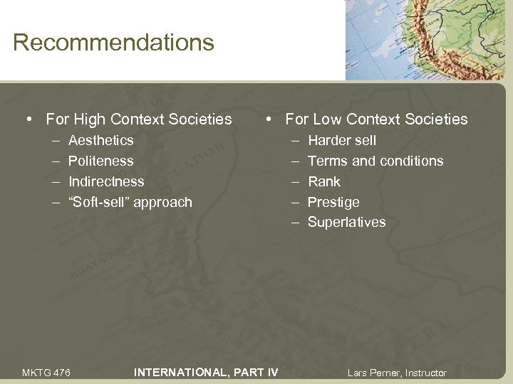 Recommendations • For High Context Societies – – • For Low Context Societies Aesthetics