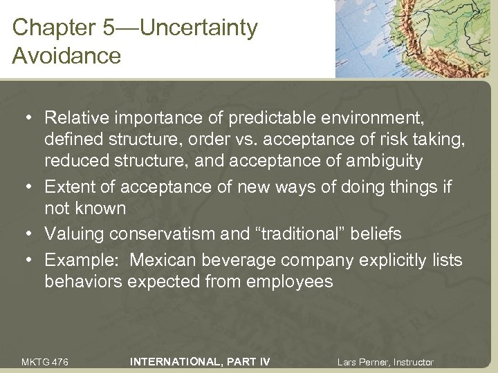 Chapter 5—Uncertainty Avoidance • Relative importance of predictable environment, defined structure, order vs. acceptance