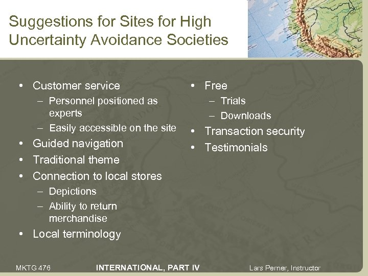 Suggestions for Sites for High Uncertainty Avoidance Societies • Customer service – Personnel positioned