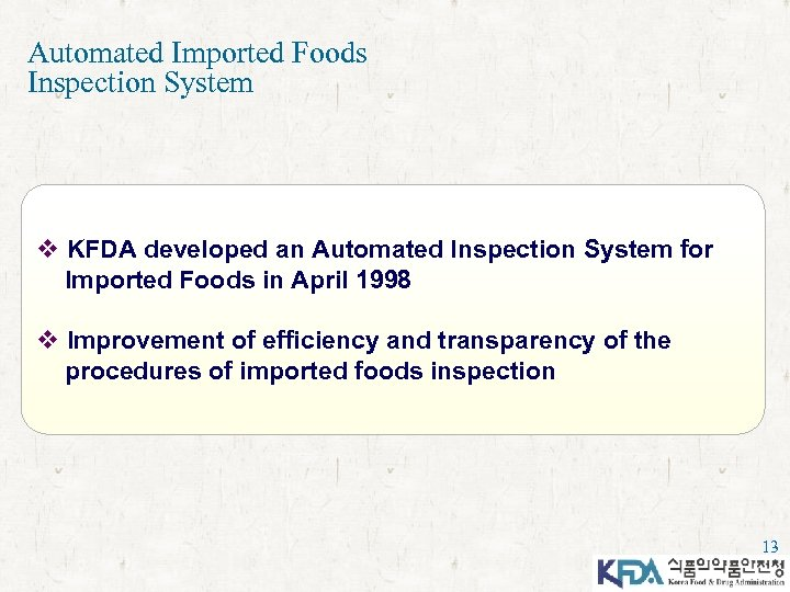 Automated Imported Foods Inspection System v KFDA developed an Automated Inspection System for Imported