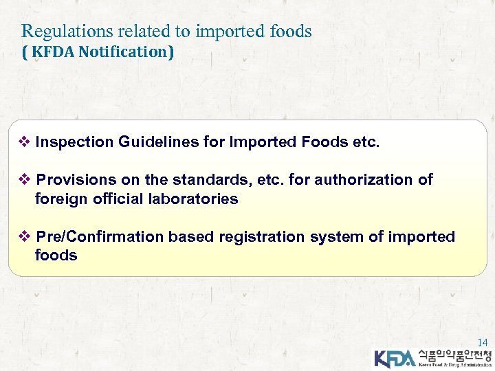Regulations related to imported foods ( KFDA Notification) v Inspection Guidelines for Imported Foods