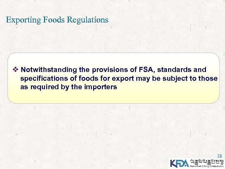 Exporting Foods Regulations v Notwithstanding the provisions of FSA, standards and specifications of foods