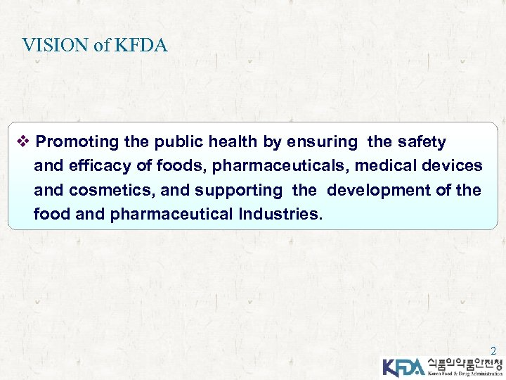 VISION of KFDA v Promoting the public health by ensuring the safety and efficacy
