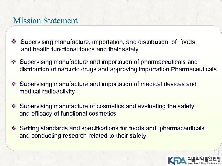 Mission Statement v Supervising manufacture, importation, and distribution of foods and health functional foods