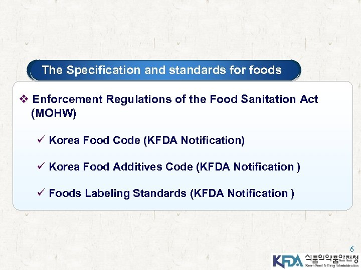 The Specification and standards for foods v Enforcement Regulations of the Food Sanitation Act