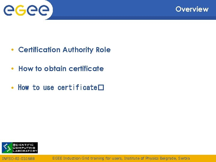 Overview • Certification Authority Role • How to obtain certificate • How to use