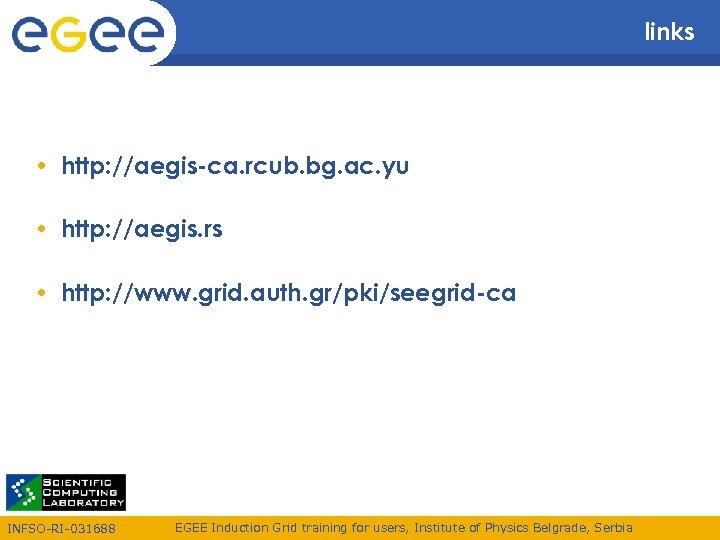 links • http: //aegis-ca. rcub. bg. ac. yu • http: //aegis. rs • http: