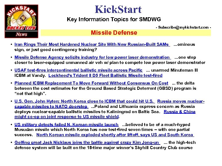Kick. Start Key Information Topics for SMDWG Missile Defense - Subscribe@mykickstart. com - •