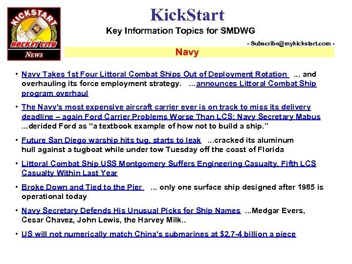 Kick. Start Key Information Topics for SMDWG Navy - Subscribe@mykickstart. com - • Navy
