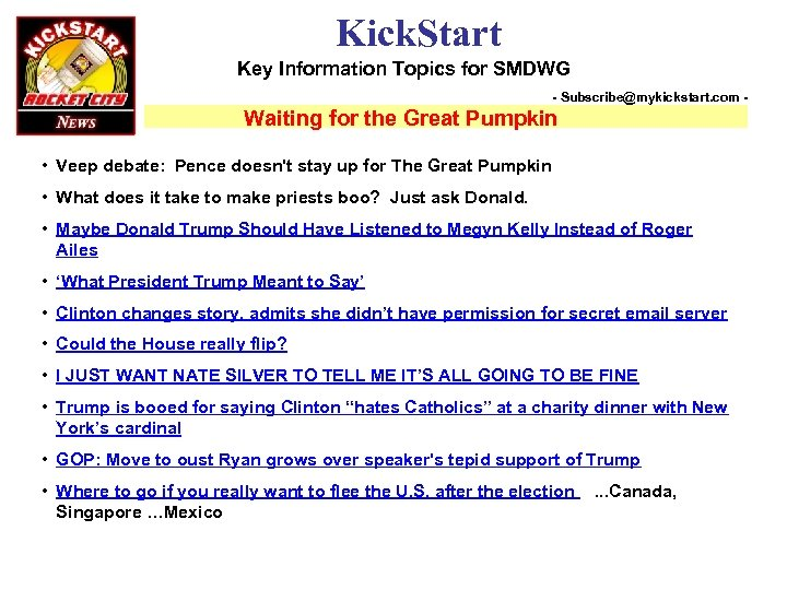 Kick. Start Key Information Topics for SMDWG - Subscribe@mykickstart. com - Waiting for the