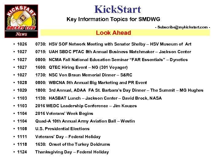 Kick. Start Key Information Topics for SMDWG Look Ahead - Subscribe@mykickstart. com - •
