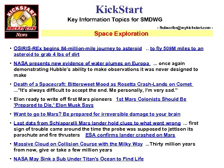 Kick. Start Key Information Topics for SMDWG - Subscribe@mykickstart. com - Space Exploration •