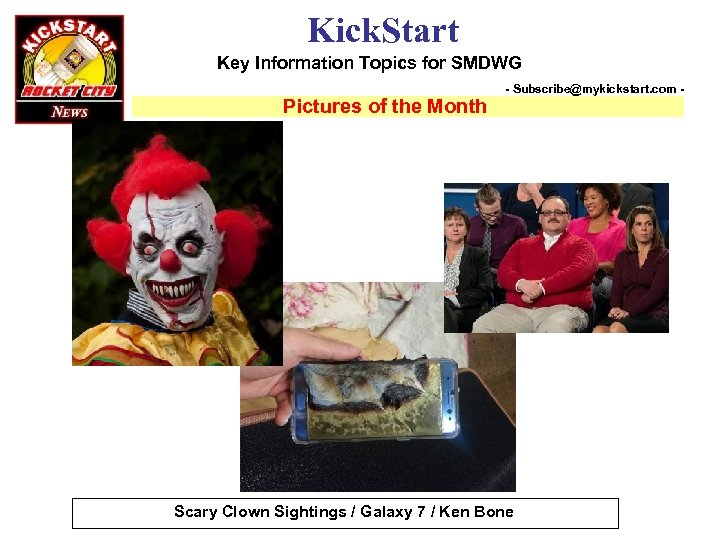 Kick. Start Key Information Topics for SMDWG Pictures of the Month - Subscribe@mykickstart. com