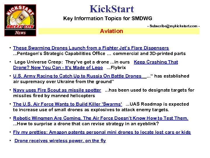 Kick. Start Key Information Topics for SMDWG Aviation - Subscribe@mykickstart. com - • These