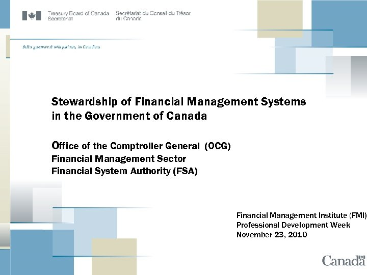 Stewardship of Financial Management Systems in the Government of Canada Office of the Comptroller