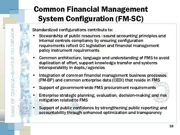 Common Financial Management System Configuration (FM-SC) Standardized configurations contribute to: • Stewardship of public