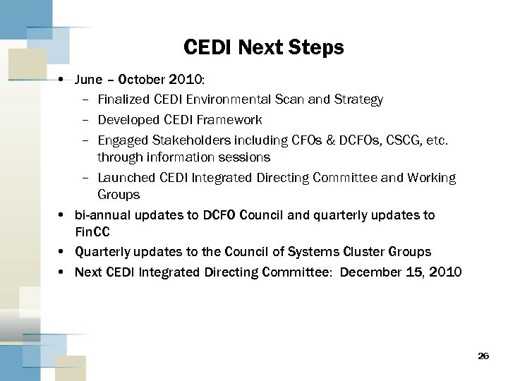 CEDI Next Steps • June – October 2010: – Finalized CEDI Environmental Scan and